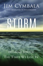 Storm - Hearing Jesus for the Times We Live In ebook by Jim Cymbala