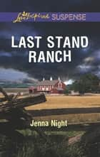 Last Stand Ranch ebook by Jenna Night