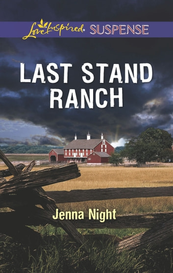 Last Stand Ranch - A Riveting Western Suspense eBook by Jenna Night