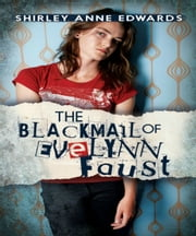 The Blackmail of Evelynn Faust ebook by Shirley Anne Edwards