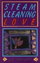Steam-Cleaning Love ebook by J. A. Hamilton