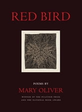 Red Bird - Poems ebook by Mary Oliver
