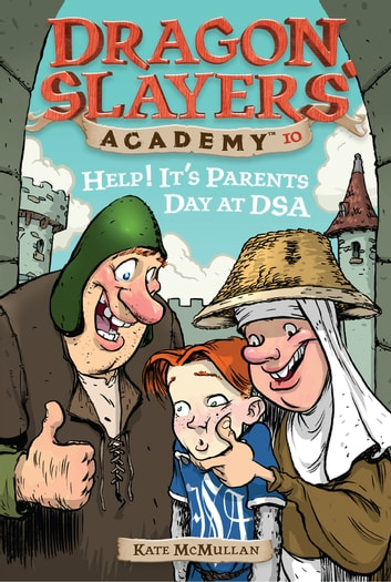 Help! It's Parents Day at DSA #10 ebook by Kate McMullan