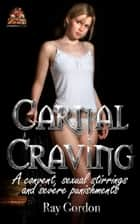 Carnal Craving ebook by Ray Gordon