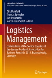 Logistics Management - Contributions of the Section Logistics of the German Academic Association for Business Research, 2015, Braunschweig, Germany ebook by Dirk C. Mattfeld,Thomas S. Spengler,Jan Brinkmann,Martin Grunewald