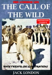 The Call of the Wild (Complete&Illustrated)(Free Audio Book Link) - With Twenty-six Illustrations ebook by Jack London