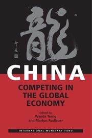 China: Competing in the Global Economy ebook by Wanda Ms. Tseng,Markus Mr. Rodlauer