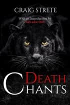 Death Chants ebook by Craig Strete