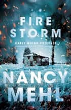Fire Storm (Kaely Quinn Profiler Book #2) eBook by Nancy Mehl
