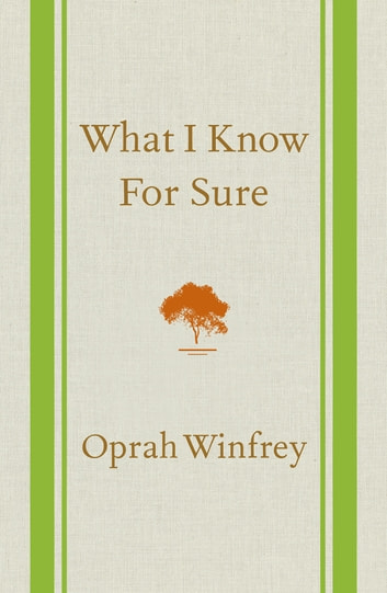 What I Know For Sure ebook by Oprah Winfrey