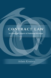 Contract Law - An Index and Digest of Published Writings ebook by Adam Kramer