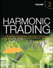 Harmonic Trading, Volume Two ebook by Scott M. Carney