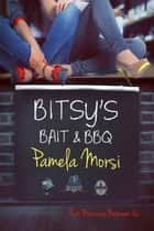 Bitsy's Bait & BBQ - That Business Between Us ebook by Pamela Morsi
