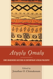 Atuolu Omalu - Some Unanswered Questions in Contemporary African Philosophy ebook by Jonathan O. Chimakonam