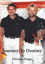 Journey to Destiny - A Love Story ebook by Edwin C Briggs