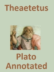 Theaetetus (Annotated) ebook by Plato