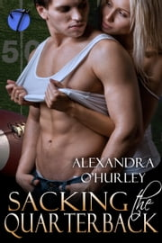 Sacking the Quarterback ebook by Alexandra O'Hurley