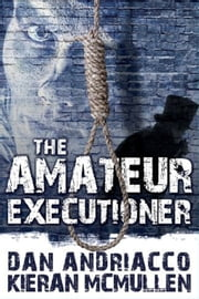 The Amateur Executioner - Enoch Hale Meets Sherlock Holmes ebook by Dan Andriacco