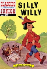 Silly Willy - Classics Illustrated Junior #557 ebook by Grimm Brothers