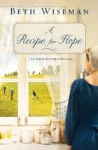 A Recipe for Hope ebook by Beth Wiseman
