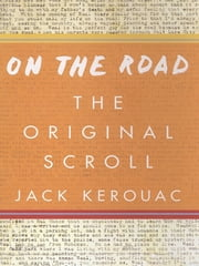 On the Road: The Original Scroll - (Penguin Classics Deluxe Edition) ebook by Jack Kerouac,Penny Vlagopoulos,George Mouratidis,Joshua Kupetz,Howard Cunnell