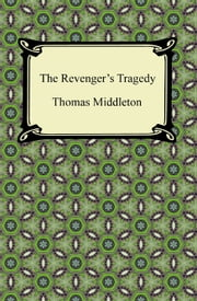The Revenger's Tragedy ebook by Thomas Middleton