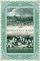 The Repentant Rake - The thrilling historical whodunnit ebook by Edward Marston