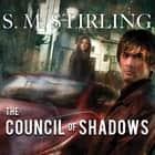 The Council of Shadows audiobook by S. M. Stirling
