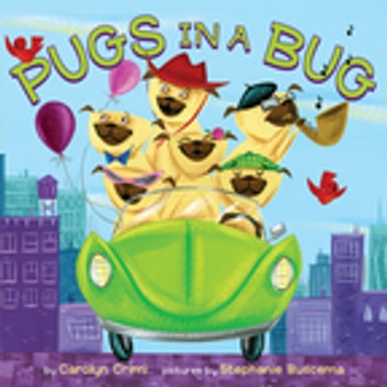 Pugs in a Bug ebook by Carolyn Crimi