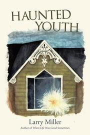 Haunted Youth ebook by Larry Miller