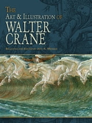 The Art & Illustration of Walter Crane ebook by Walter Crane,Jeff A. Menges