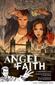 Angel & Faith Volume 1: Live Through This ebook by Christos Gage