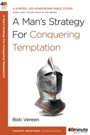 A Man's Strategy for Conquering Temptation ebook by Bob Vereen