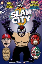 WWE Slam City #2: The Rise of El Diablo ebook by Mathias Triton,Alitha Martinez