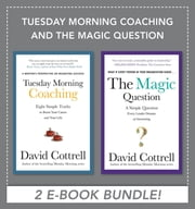 Tuesday Morning Coaching and The Magic Question (EBOOK BUNDLE) ebook by David Cottrell