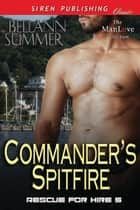 Commander's Spitfire ebook by Bellann Summer