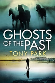 Ghosts of the Past ebook by Tony Park