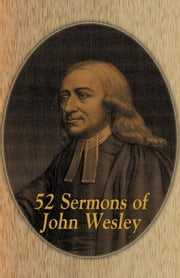John Wesley's Sermons: An Anthology ebook by Wesley, John