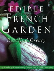 Edible French Garden ebook by Rosalind Creasy