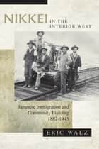Nikkei in the Interior West ebook by Eric Walz