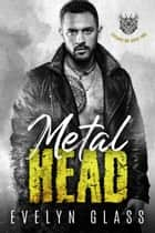 Metalhead (Book 2) - Trojans MC, #2 ebook by Evelyn Glass