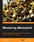 Mastering Metasploit ebook by Nipun Jaswal