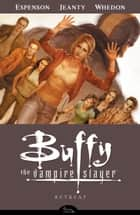 Buffy the Vampire Slayer Season 8 Volume 6: Retreat ebook by Various, Joss Whedon