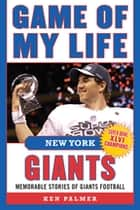 Game of My Life New York Giants ebook by Tiki Barber,Ken Palmer
