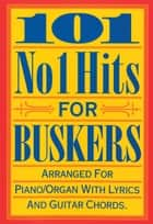 101 No 1 Hits for Buskers ebook by Wise Publications
