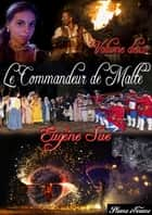 Le Commandeur de Malte - volume deux ebook by Eugène Sue