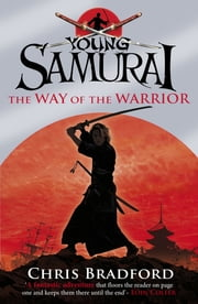 Young Samurai: The Way of the Warrior ebook by Chris Bradford
