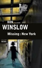 Missing : New York eBook by Don Winslow