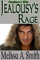 Jealousy's Rage - book #1 ebook by Melissa A. Smith