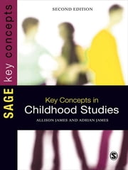 Key Concepts in Childhood Studies ebook by Professor Adrian L James,Allison James